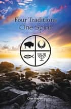 Four Traditions, One Spirit ebook by