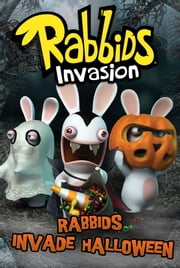 Rabbids Invade Halloween ebook by David Lewman,Tino Santanach