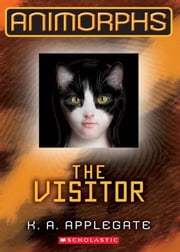 Animorphs #2: The Visitor ebook by K. A. Applegate