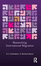 Researching International Migration - Lessons from the Kerala Experience ebook by K. C. Zachariah, S. Irudaya Rajan