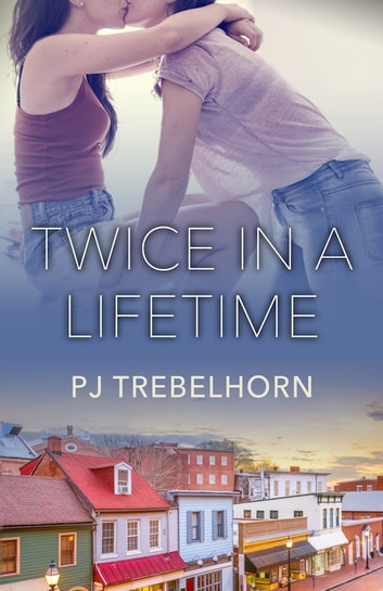 Twice in a Lifetime ebook by PJ Trebelhorn
