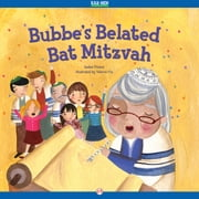Bubbe's Belated Bat Mitzvah - Read-Aloud Edition ebook by Valeria Cis,Isabel Pinson