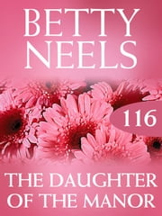 The Daughter Of The Manor (betty Neels Collection) ebook by Betty Neels