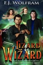 Lizard Wizard - Red Star Division, #2 ebook by F.J. Wolfram