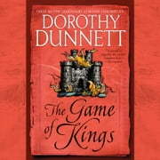 The Game of Kings - Book One in the Legendary Lymond Chronicles audiobook by Dorothy Dunnett
