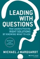 Leading with Questions ebook by Michael J. Marquardt