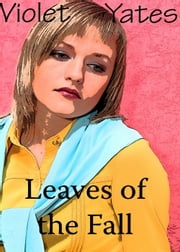 Leaves of the Fall ebook by Violet Yates