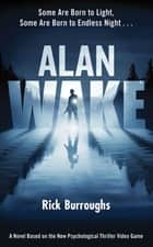 Alan Wake ebook by Rick Burroughs