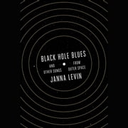 Black Hole Blues and Other Songs from Outer Space audiobook by Janna Levin