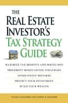 The Real Estate Investor's Tax Strategy Guide ebook by Tammy H Kraemer,Tyler Kraemer