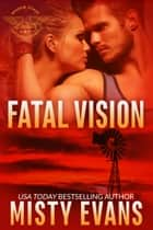 Fatal Vision - SEALs of Shadow Force, Book 5 ebook door Misty Evans