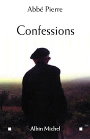 Confessions ebook by Abbé Pierre