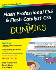 Flash Professional CS5 and Flash Catalyst CS5 For Dummies ebook by Ellen Finkelstein,Gurdy Leete,Mary Leete