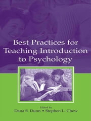 Best Practices for Teaching Introduction to Psychology ebook by Dana S. Dunn,Stephen L. Chew