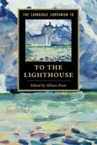 The Cambridge Companion to To The Lighthouse ebook by Allison Pease