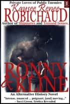 Ronny and Kline - An Alternative History Novel ebook by Kaysee Renee Robichaud
