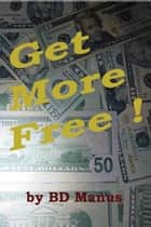 Get More Free! ebook by BD Manus