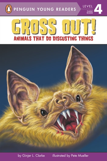 Gross Out! - Animals That Do Disgusting Things eBook by Ginjer L. Clarke