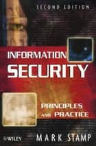 Information Security - Principles and Practice ebook by Mark Stamp