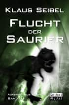 Flucht der Saurier ebook by Klaus Seibel