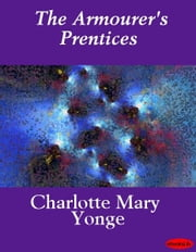 The Armourer's Prentices ebook by Charlotte Mary Yonge