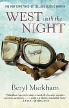 West with the Night ebook by Beryl Markham