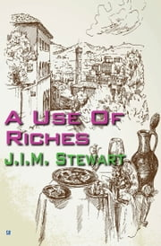 A Use Of Riches ebook by J.I.M. Stewart