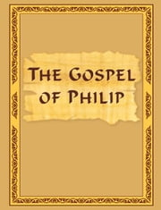 The Gospel of Philip ebook by Vladimir Antonov