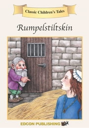 Rumpelstiltskin: Classic Children's Tales ebook by Imperial Players