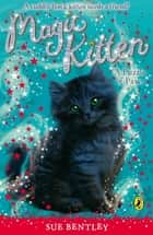 Magic Kitten: A Puzzle of Paws ebook by Sue Bentley