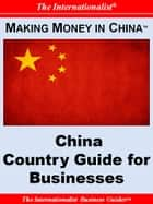 Making Money in China: China Country Guide for Businesses ebook by Patrick W. Nee