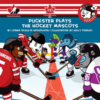 Puckster Plays the Hockey Mascots ebook by Lorna Schultz Nicholson