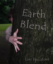 Earth Blend ebook by Lori Pescatore