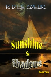 Sunshine & Shadows -Book 2 ebook by RD Le Coeur