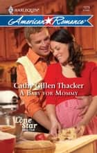 A Baby for Mommy ebook by Cathy Gillen Thacker