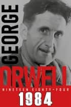 Nineteen Eighty-Four (1984) ebook by George Orwell, Sam Vaseghi