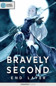Bravely Second: End Layer - Strategy Guide ebook by GamerGuides.com