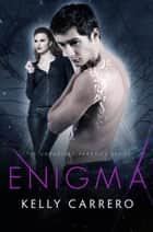 Enigma (Unearthly Paradox Book 4) ebook by Kelly Carrero