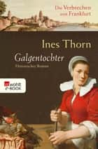 Galgentochter ebook by Ines Thorn