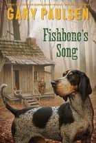 Fishbone's Song ebook by
