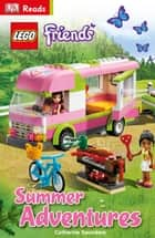 LEGO® Friends Summer Adventures eBook by Catherine Saunders