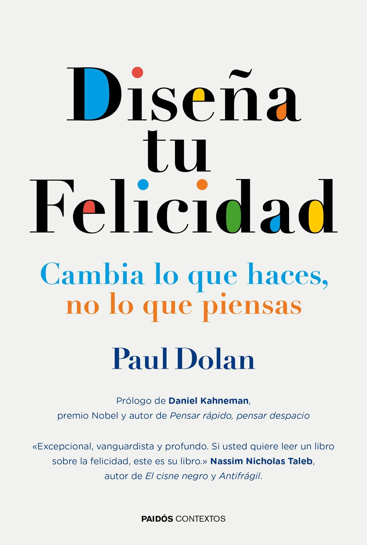 Diseña Tu Felicidad Ebook By Paul Dolan 9788449331695 Rakuten Kobo United States