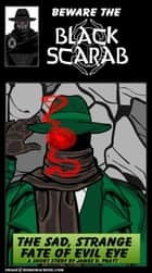 "The Black Scarab in ""The Sad, Strange Fate of Evil Eye"" ebook by"