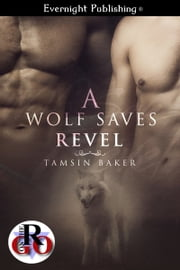 A Wolf Saves Revel ebook by Tamsin Baker