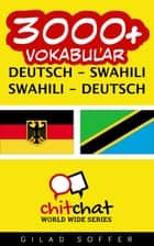 3000+ Vokabular Deutsch - Swahili ebook by Gilad Soffer
