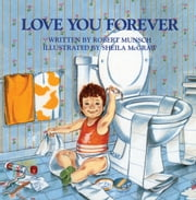 Love You Forever ebook by Munsch, Robert