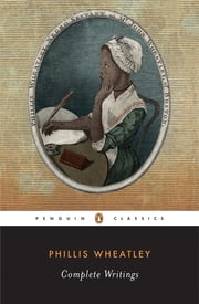 Complete Writings ebook by Phillis Wheatley,Vincent Carretta