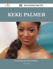 Keke Palmer 111 Success Facts - Everything you need to know about Keke Palmer ebook by Jessica Ward