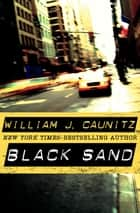 Black Sand ebook by William J. Caunitz