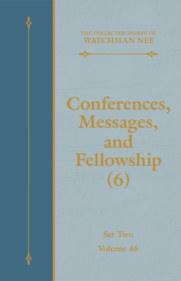 Conferences, Messages, and Fellowship (6) ebook by Watchman Nee